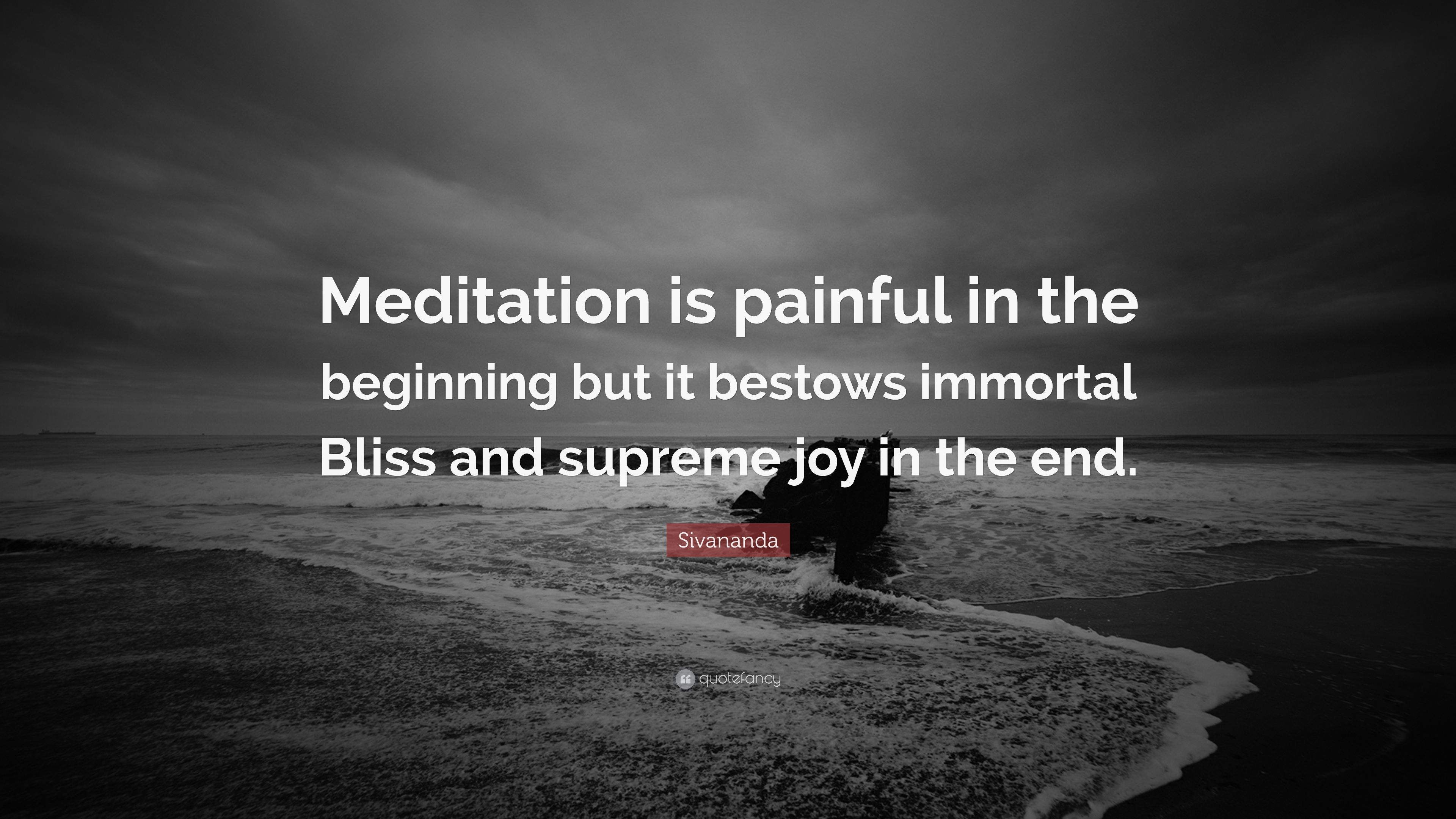 Meditation is painful in the beginning quote